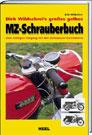 Dirk Wildschrei's großes gelbes MZ-Schrauberbuch. Vom richtigen Umgang mit den Zschopauer Zweitaktern